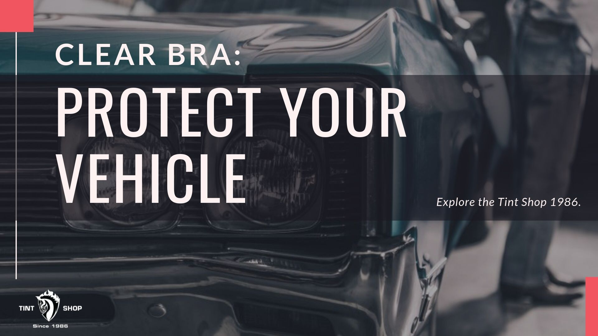 Clear Bra: Protect Your Vehicle