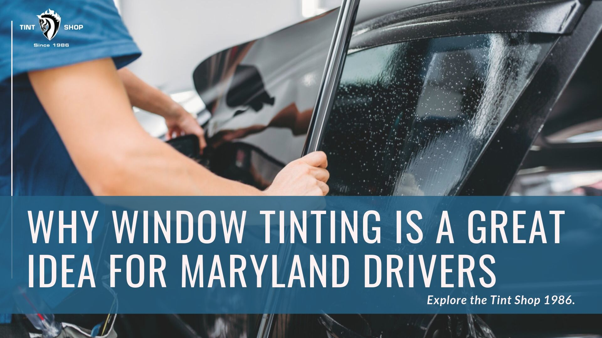 WHY WINDOW TINTING IS A GREAT IDEA FOR MARYLAND DRIVERS